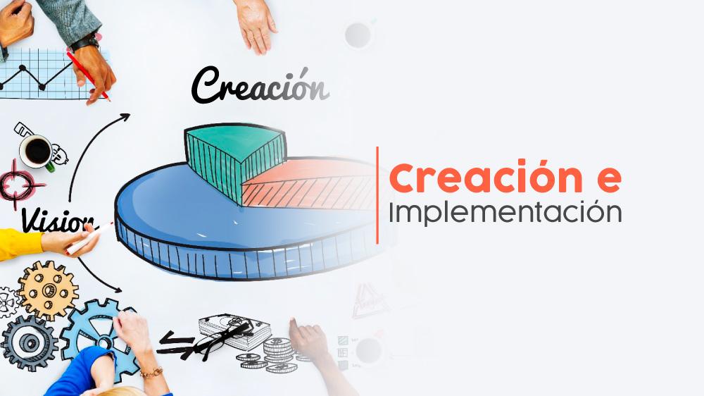 Creacion e implementacion
